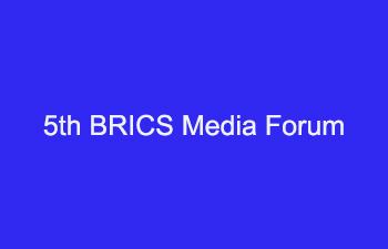 5th BRICS Media Forum