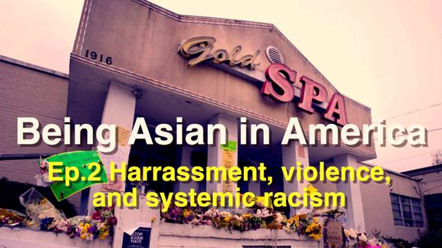GLOBALink | Being Asian in America Ep. 2: Harassment, violence, and systemic racism