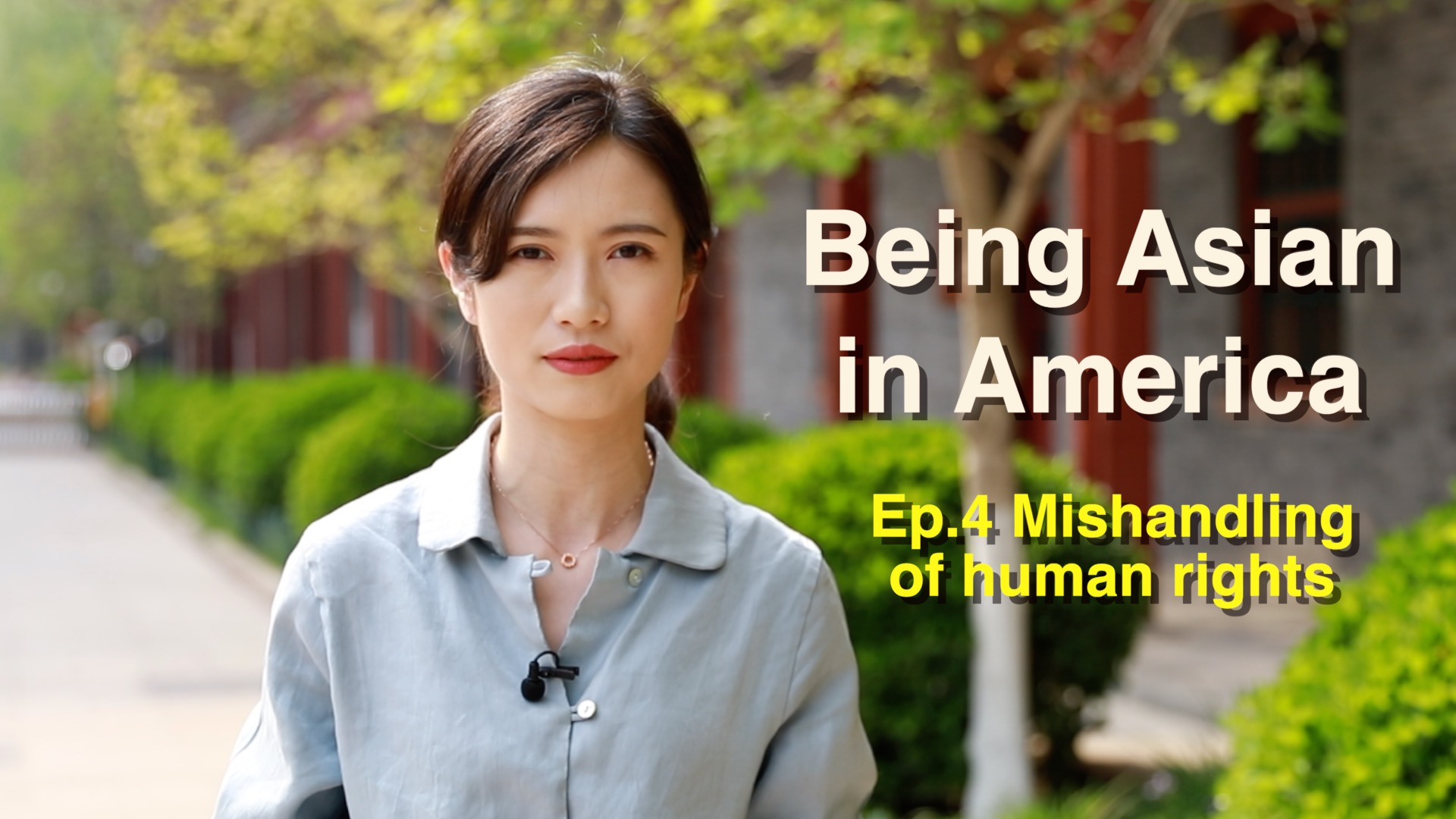GLOBALink | Being Asian in America Ep. 4: Mishandling of human rights