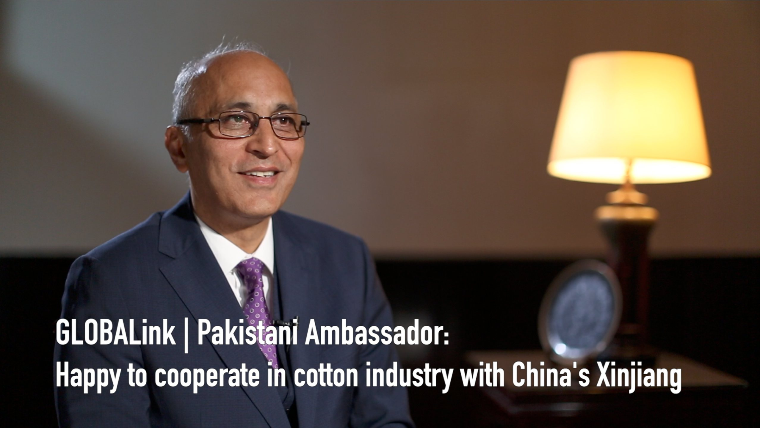 GLOBALink | Pakistani Ambassador: Happy to cooperate in cotton industry with China's Xinjiang